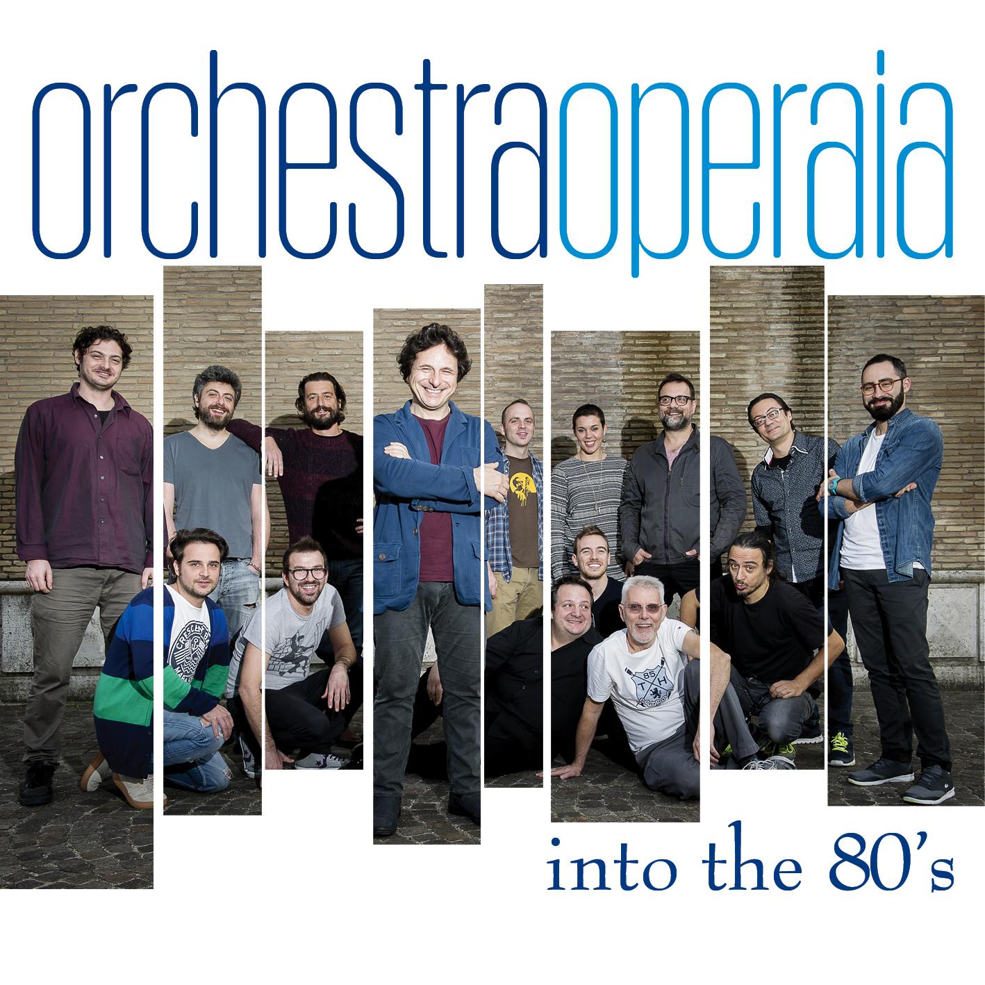 """A metà Dicembre esce """"Into the 80's""""  Il disco dell'Orchestra Operaia"""