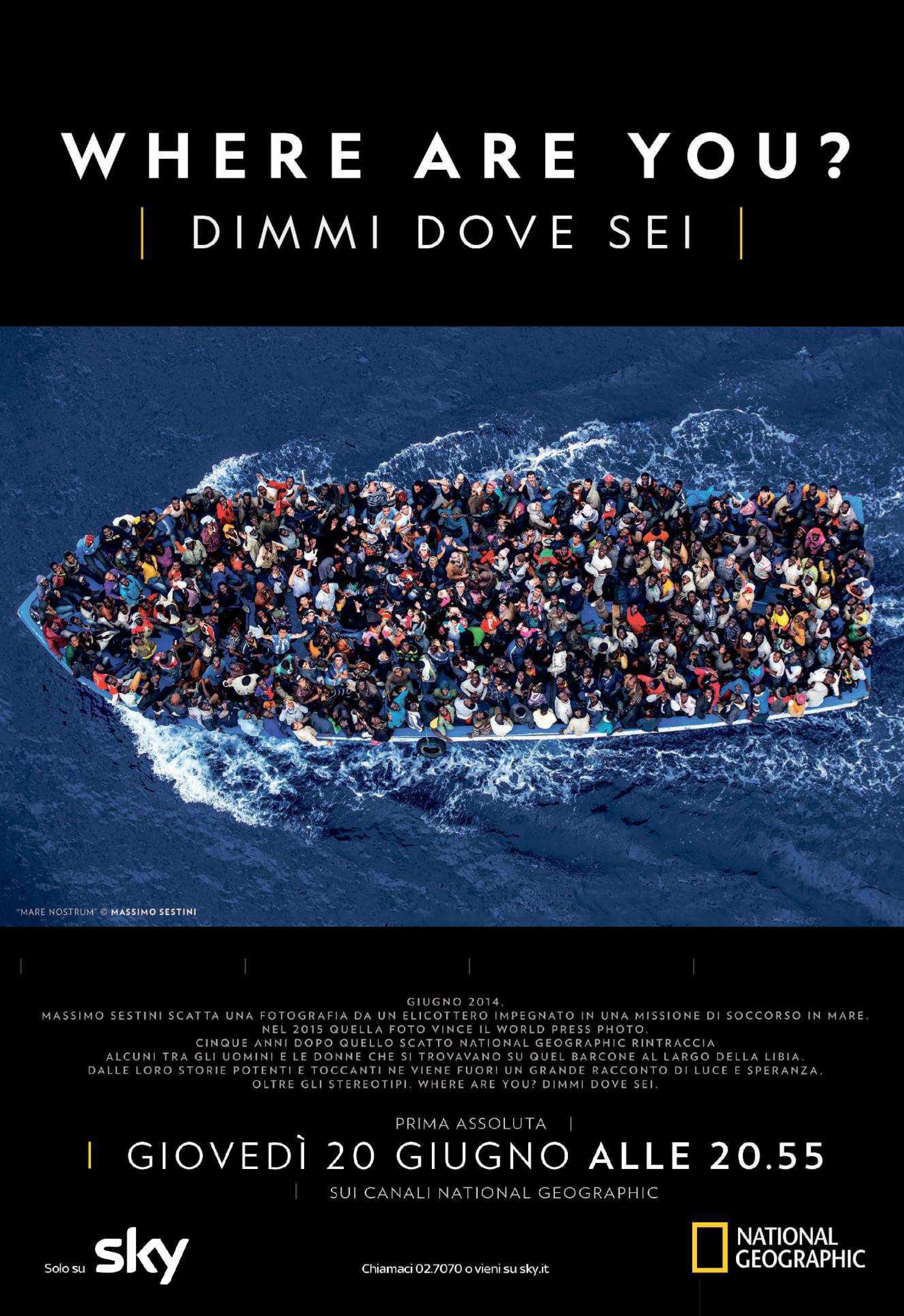 "Prima TV ""Where Are You- Dimmi Dove Sei"" su National Geographic Channel giovedì 20 giugno 2019, ore 20:55. Regia di Jesus Garcés Lambert. Musica Massimo Nunzi"